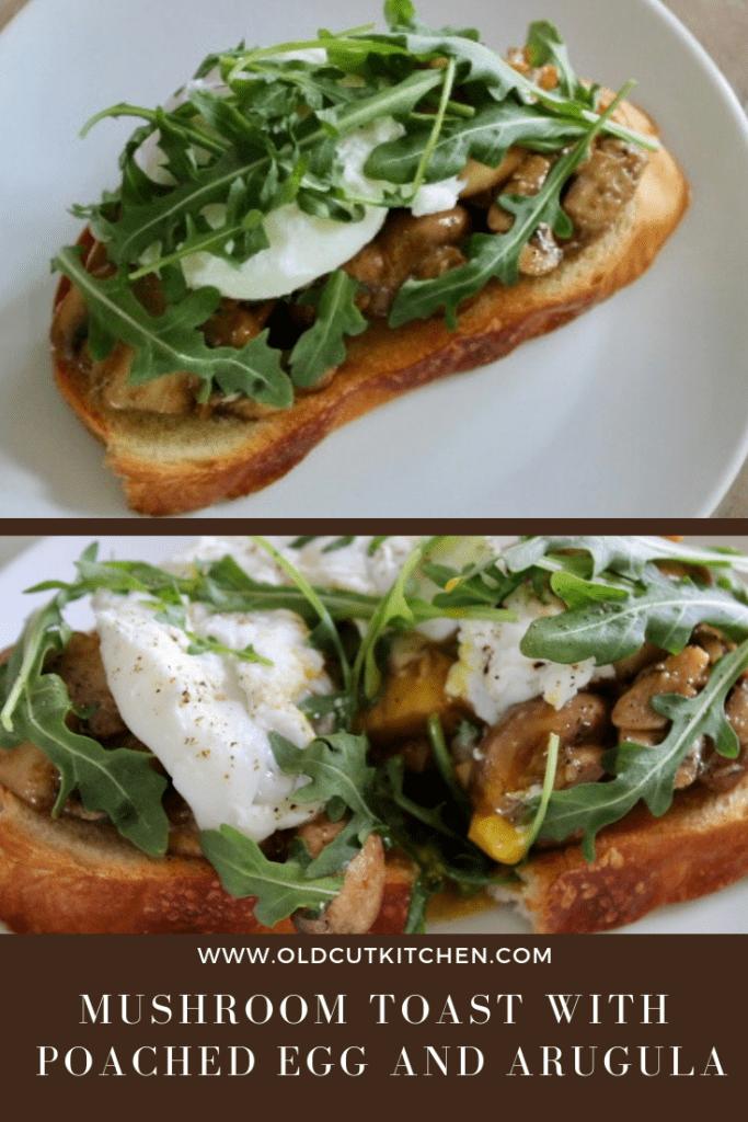 mushroom toast with poached egg and arugula